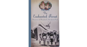 The Enchanted Forest: Memories of Marylands Storybook Park Book